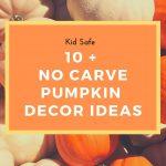 Kid Safe No Carve Pumpkin Crafts