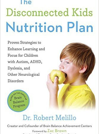 The Disconnected Kids Nutrition Plan: Does It Work?