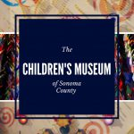 A Joyful Visit to the Children's Museum of Sonoma County