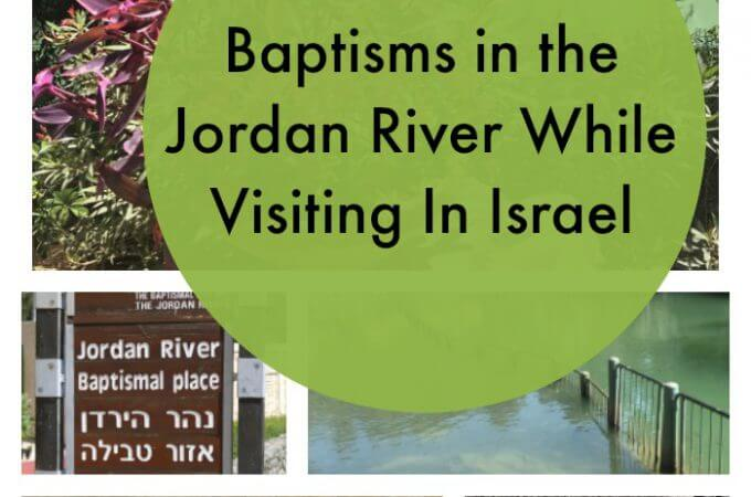 A Visit to Yardenit: Baptismal Site on the Jordan River
