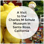 A Visit to The Charles M Schulz Museum in Santa Rosa