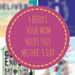 4 Books Your Mom Actually Wants to Get for Mother's Day