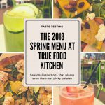 What to Eat and Drink from the 2018 True Food Kitchen Spring Menu