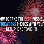 Get The Fireworks Shot! Tips From Verizon
