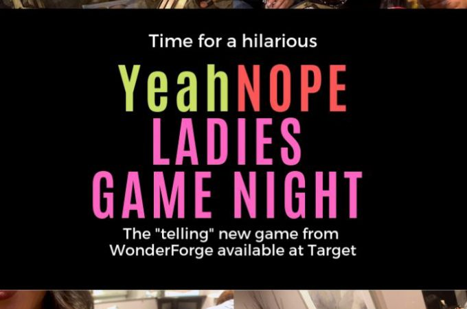 Brace Yourself – YeahNOPE Isn't Your Typical Girls' Night Game + Enter to WIN!