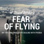 How a Travel Writer Copes with The Fear of Flying